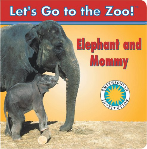 9781568999111: Elephant and Mommy - a Smithsonian Let's Go to the Zoo Book