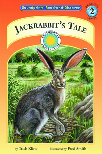 9781568999159: Jackrabbit's Tale - a Prairie Adventures Smithsonian Early Reader (with stuffed toy) (Soundprints Read-and-Discover: Reading Level 2)