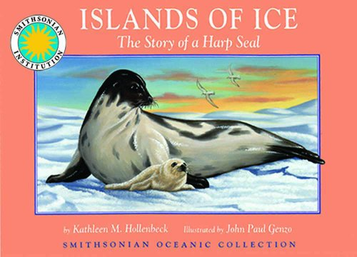 9781568999661: Islands of Ice: The Story of a Harp Seal - a Smithsonian Oceanic Collection Book (Mini book)
