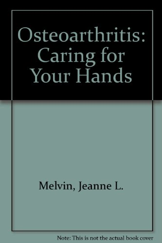 9781569000212: Osteoarthritis: Caring for Your Hands