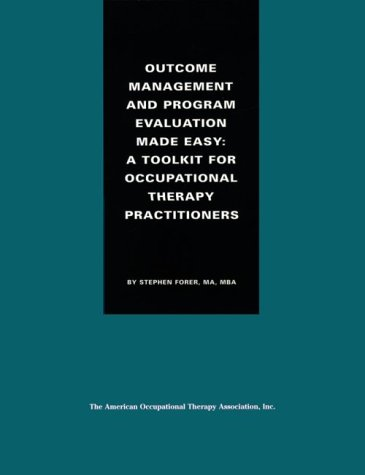 Outcome Management and Program Evaluation Made Easy: Foret, Stephen, Forer,