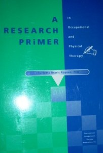 Research Primer for Occupational and Physical Therapy: Royeen, Charlotte Brasic