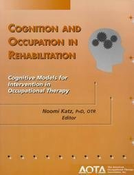 9781569000854: Cognition and Occupation in Rehabilitation: Cognitive Models for Intervention in Occupational Therapy