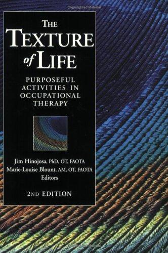 The Texture of Life: Purposeful Activities in