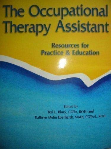 9781569002070: The Occupational Therapy Assistant: Resources for Practice & Education