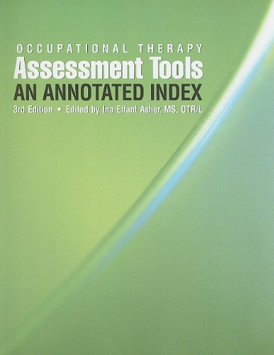 Download Occupational Therapy Assessment Tools: An Annotated Index, 3rd Edition (With CD-ROM)