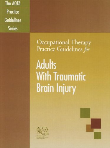 9781569002582: Occupational Therapy Practice Guidelines for Adults With Traumatic Brain Injury (Aota Practice Guidelines)