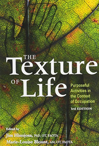 The Texture of Life : Purposeful Activities: Jim Hinojosa; Marie-Louise