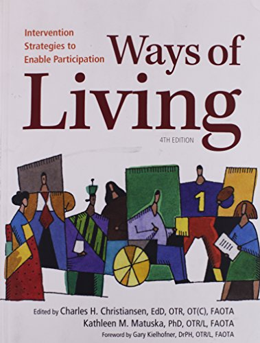 Ways of Living: Intervention Strategies to Enable: Charles H. Christiansen,