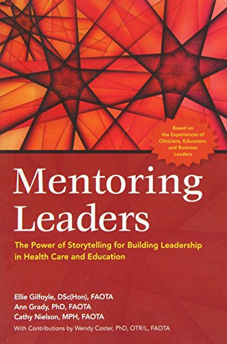 9781569003190: Mentoring Leaders: The Power of Storytelling for Building Leadership in Health Care and Education