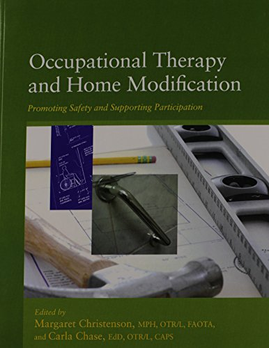 Occupational Therapy and Home Modification: Promoting Safety and Supporting Participation: Margaret...