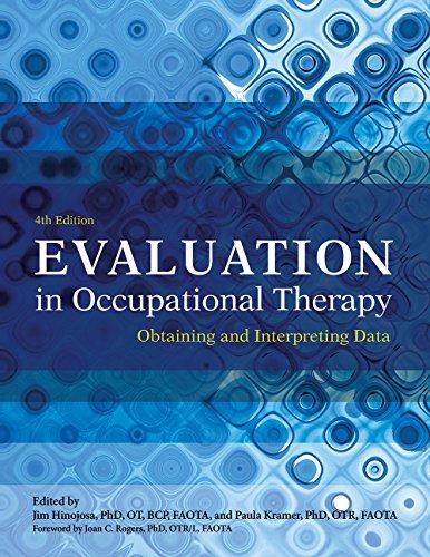 Evaluation in Occupational Therapy: Obtaining and Interpreting Data: Jim Hinojosa; Paula Kramer