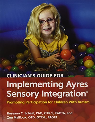 9781569003657: Clinician's Guide for Implementing Ayres Sensory Integration: Promoting Participation for Children With Autism