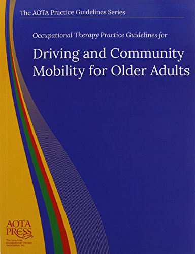 9781569003688: Occupational Therapy Practice Guidelines for Driving and Community Mobility for Older Adults (The AOTA Practice Guidelines Series)