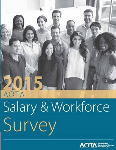 2015 AOTA Salary and Workforce Survey (Paperback): American Occupational Therapy Association