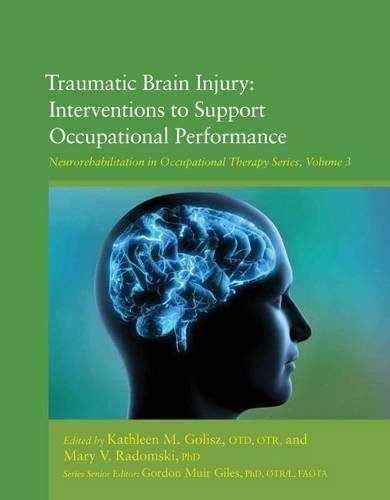 9781569003770: Traumatic Brain Injury: Interventions to Support Occupational Performance (Neurorehabilitation in Occupational Therapy Series)