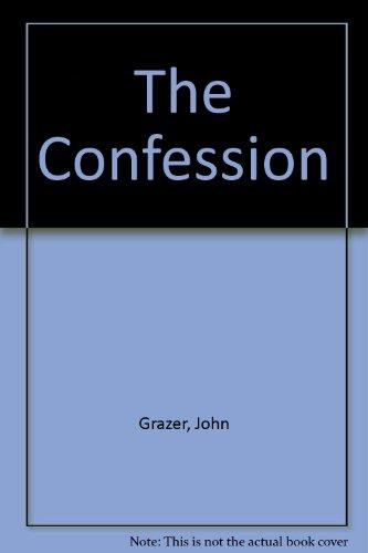 The Confession: Grazer, John