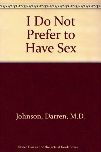 9781569010938: I Do Not Prefer to Have Sex