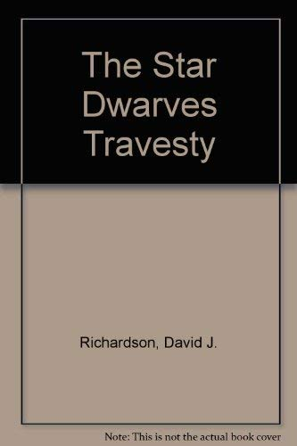 The Star Dwarves Travesty (1569012989) by David J. Richardson