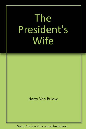 9781569013717: The President's Wife