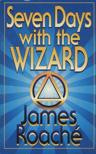 Seven Days with the Wizard: James D. Roache