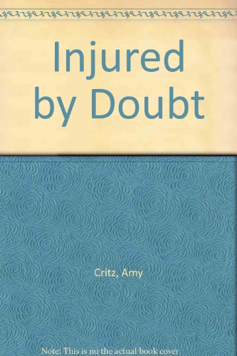 9781569016817: Injured by Doubt