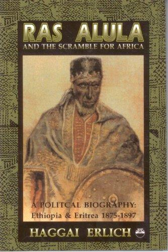 Ras Alula and the Scramble for Africa: Haggai Erlich