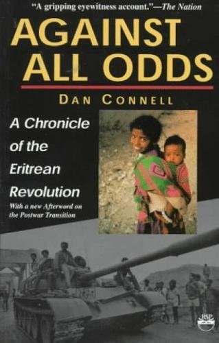 9781569020463: Against All Odds: A Chronicle of the Eritrean Revolution With a New Afterword on the Postwar Transiton
