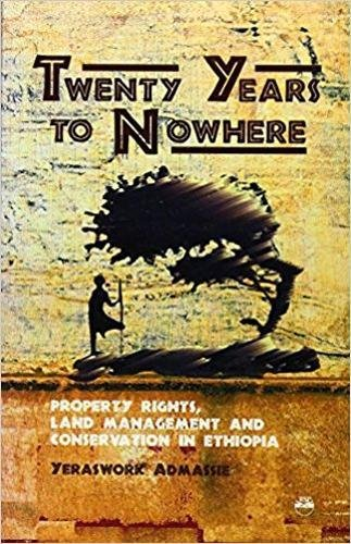 9781569020616: Twenty Years to Nowhere: Property Rights, Land Management and Conservation in Ethiopia