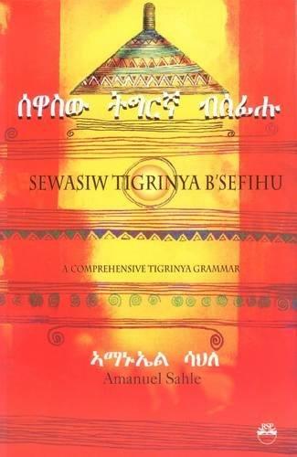 9781569020968: Sewasiw Tigrinya B'Sefihu: (A Comprehensive Tigrinya Grammar)