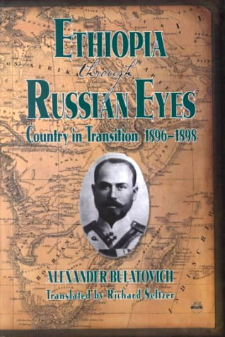 Ethiopia Through Russian Eyes: Country in Transition,: A. K. Bulatovich,