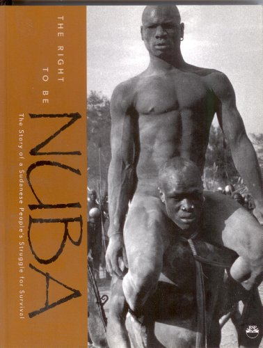 9781569021378: The Right to Be Nuba: The Story of a Sudanese People's Struggle for Survival