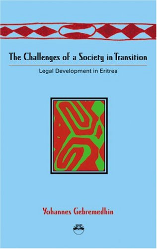 9781569022153: The Challenges of a Society in Transition: Legal Development in Eritrea