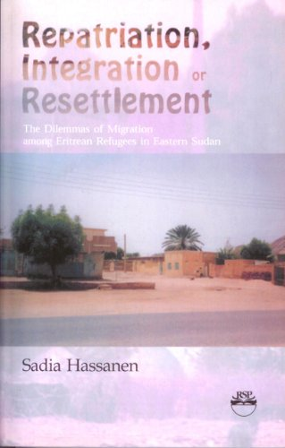Repatriation, Integration or Resttlement: The Dilemmas of Migration among Eritrean Refugees in ...