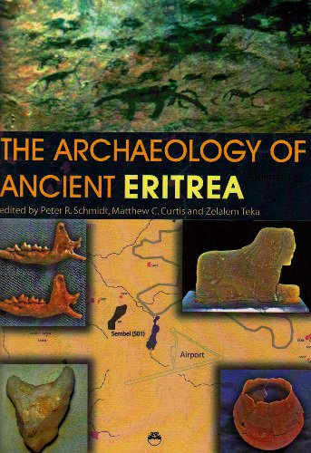 The Archaeology of Ancient Eritrea: Editor-Peter R. Schmidt;