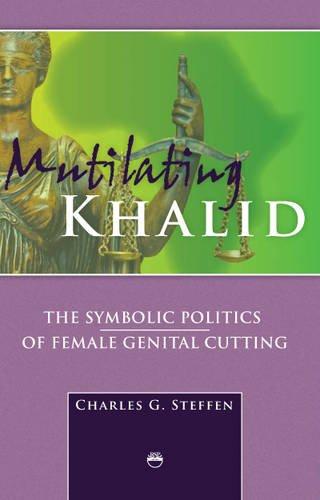 9781569023327: Mutilating Khalid: The Symbolic Politics of Female Genital Cutting