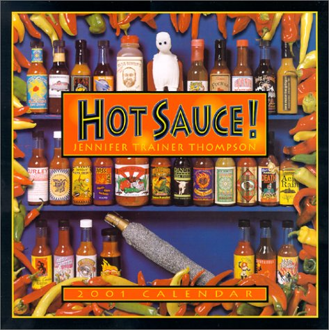 Hot Sauce! 2001 Calendar (1569061998) by Jennifer Trainer Thompson
