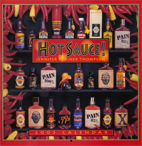 Hot Sauce 2003 Calendar (1569063966) by Jennifer Trainer Thompson