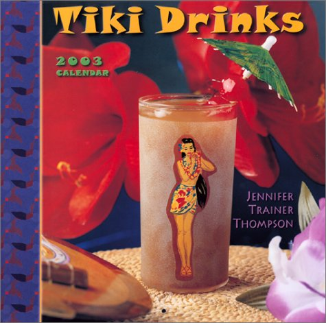 Tiki Drinks 2003 Calendar (1569064202) by Jennifer Trainer Thompson