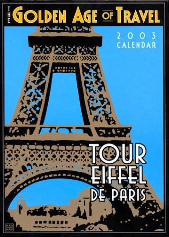 9781569064214: Golden Age of Travel 2003 Calendar: Tour Eiffel De Paris (French Edition)