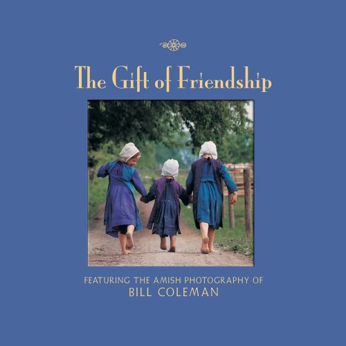 The Gift of Friendship: Featuring the Photographs: Bill Coleman