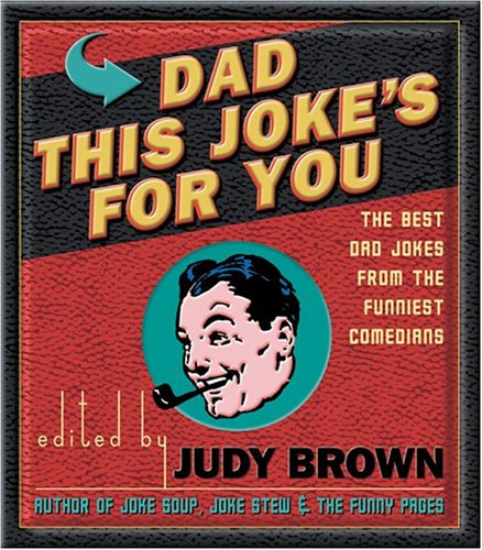 9781569065846: Dad- This Joke's For You: The Best Dad Jokes from the Funniest Comedians