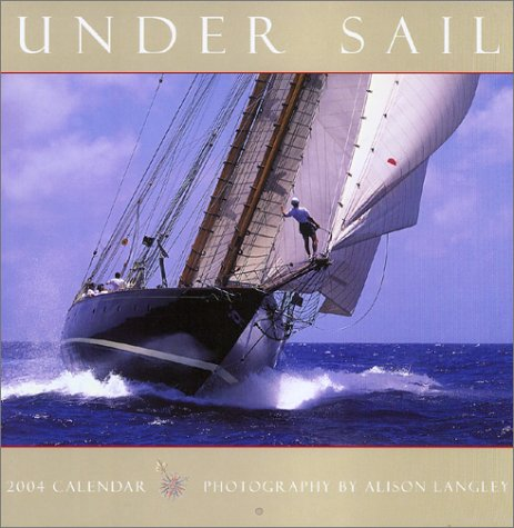Under Sail 2004 Calendar (1569066531) by Alison Langley; Ronnie Sellers Productions