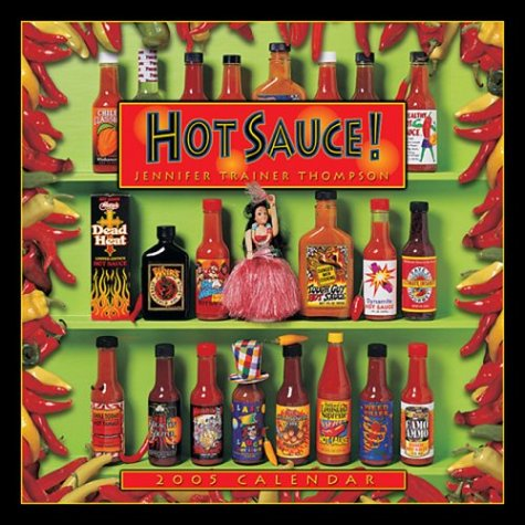 Hot Sauce 2005 Calendar (1569068518) by Thompson, Jennifer Trainer