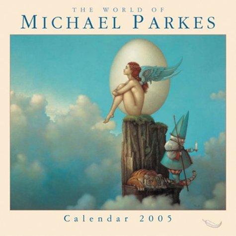 The World of Michael Parkes 2005 Calendar