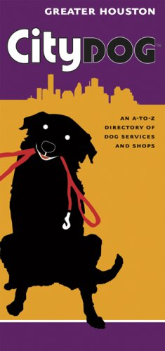 City Dog - Houston: An A-to-z Directory Of Dog-related Services And Shops (City Dog Guidebooks): ...