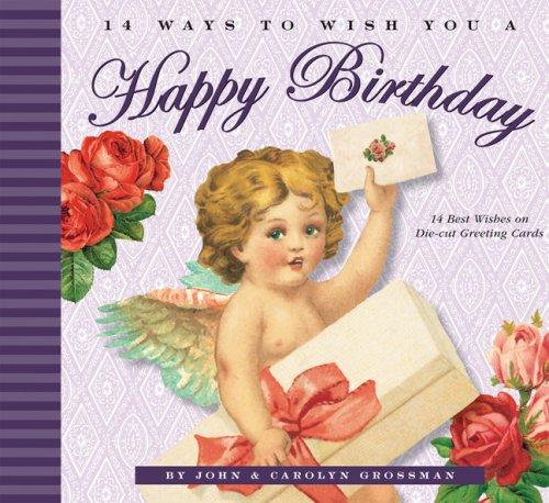 14 Ways to Wish You a Happy Birthday: John Grossman, Carolyn Grossman