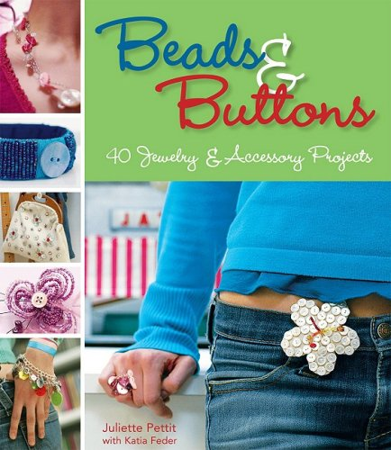 9781569069882: Beads & Buttons: 40 Jewelry & Accessory Projects
