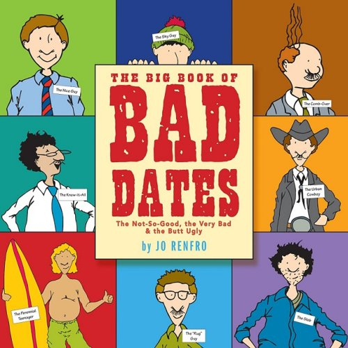 9781569069899: The Big Book of Bad Dates: The Not-So-Good, the Very Bad, & the Butt Ugly