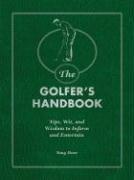 The Golfer's Handbook: Tips, Wit, and Wisdom: Tony Dear